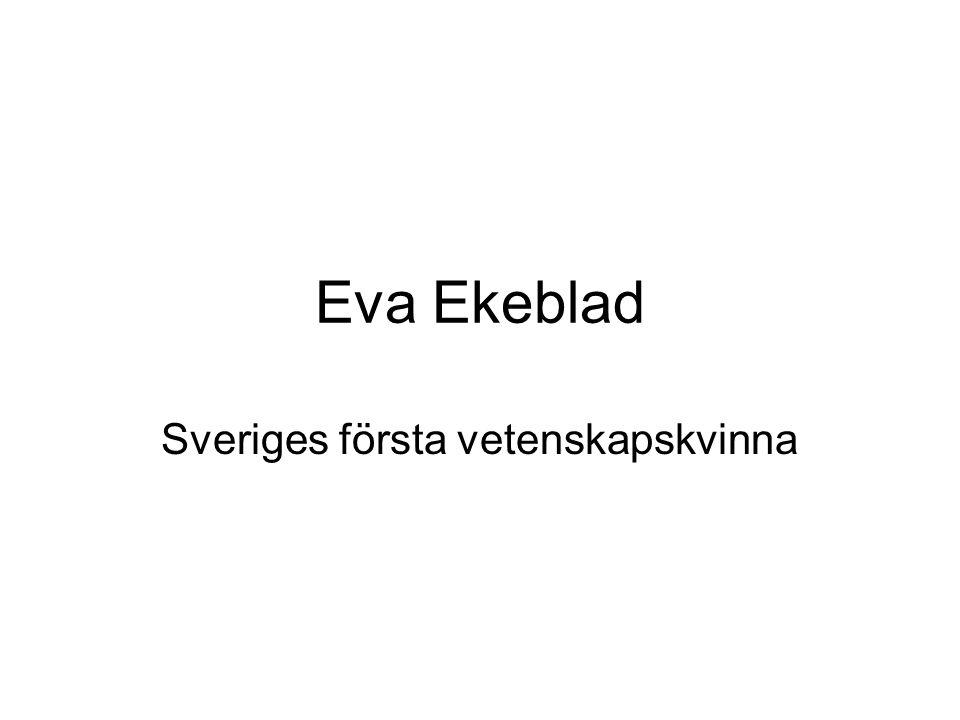 Eva Ekeblad Sveriges första vetenskapskvinna