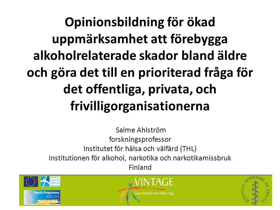 Opinionsbildning för ökad uppmärksamhet att förebygga alkoholrelaterade skador bland äldre och göra det till en prioriterad fråga för det offentliga,