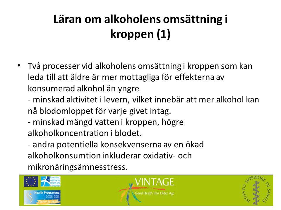 Läran om alkoholens omsättning i kroppen (1) • Två processer vid alkoholens omsättning i kroppen som kan leda till att äldre är mer mottagliga för eff