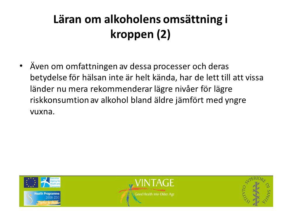 Läran om alkoholens omsättning i kroppen (2) • Även om omfattningen av dessa processer och deras betydelse för hälsan inte är helt kända, har de lett