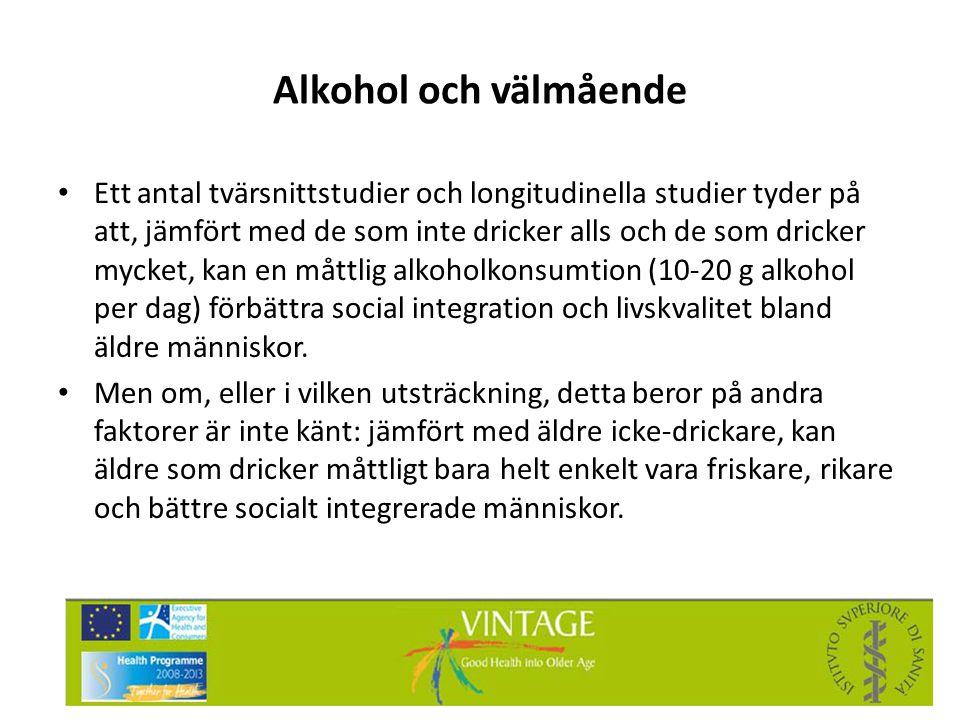 Alkohol och välmående • Ett antal tvärsnittstudier och longitudinella studier tyder på att, jämfört med de som inte dricker alls och de som dricker my