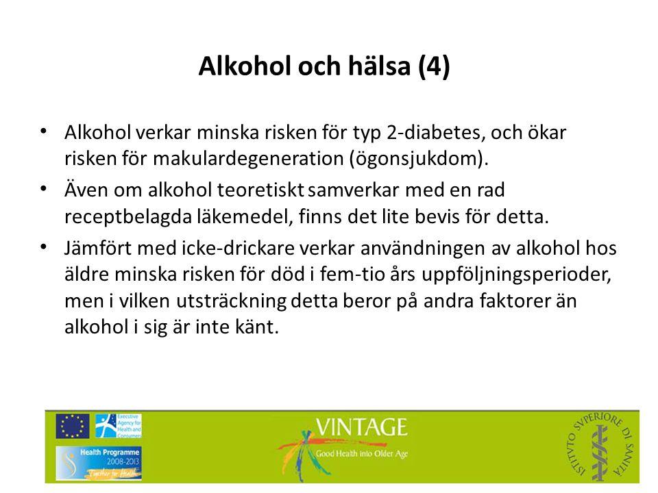Alkohol och hälsa (4) • Alkohol verkar minska risken för typ 2-diabetes, och ökar risken för makulardegeneration (ögonsjukdom). • Även om alkohol teor