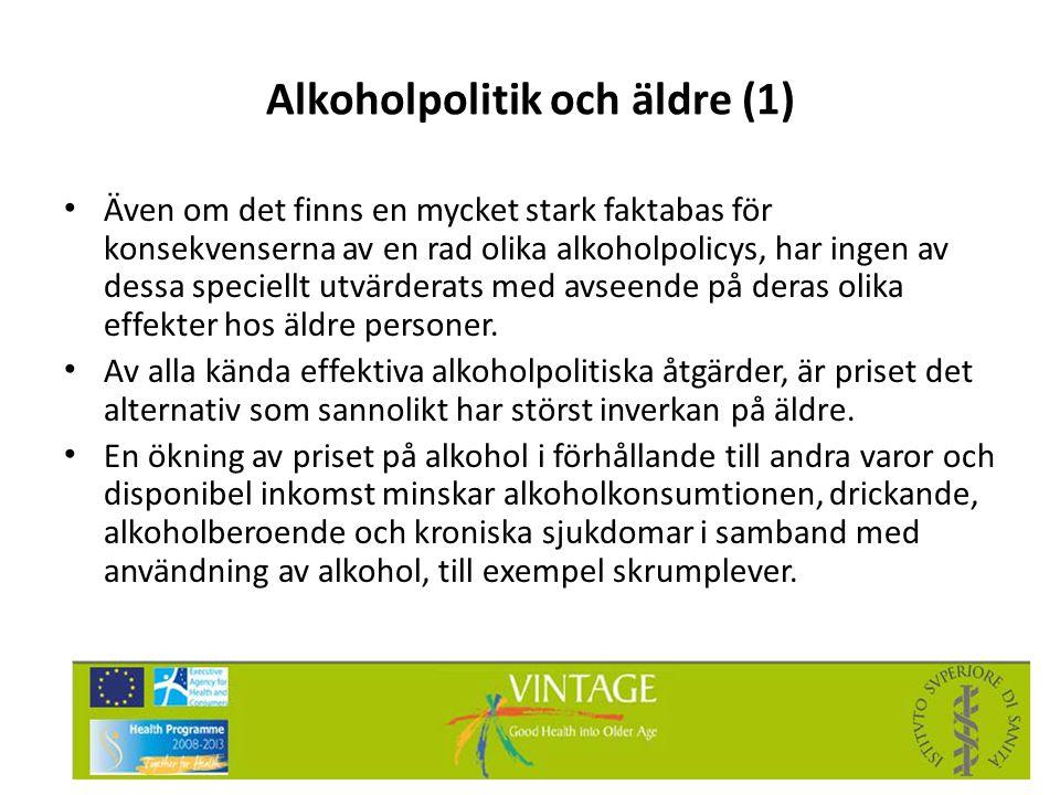 Alkoholpolitik och äldre (1) • Även om det finns en mycket stark faktabas för konsekvenserna av en rad olika alkoholpolicys, har ingen av dessa specie