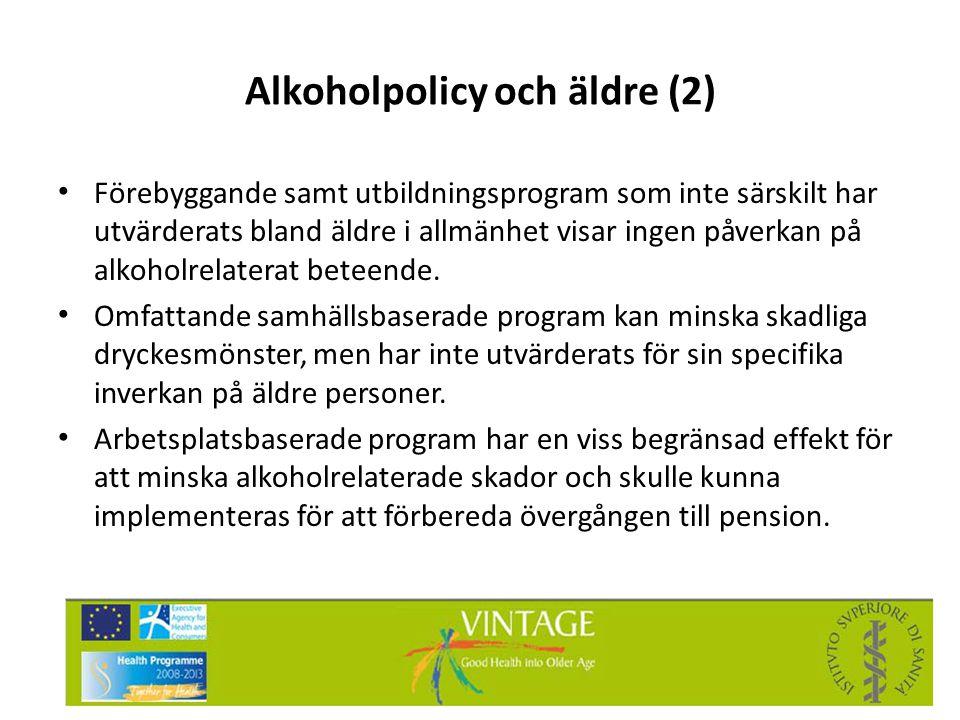 Alkoholpolicy och äldre (2) • Förebyggande samt utbildningsprogram som inte särskilt har utvärderats bland äldre i allmänhet visar ingen påverkan på a