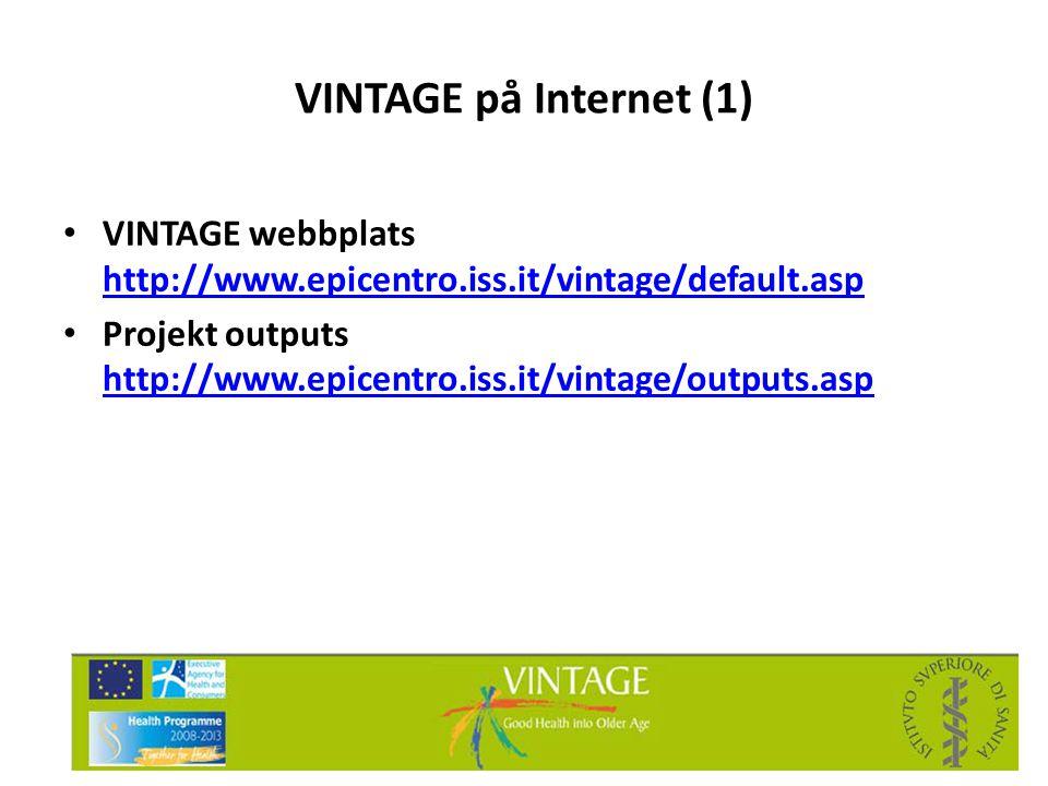 VINTAGE på Internet (1) • VINTAGE webbplats http://www.epicentro.iss.it/vintage/default.asp http://www.epicentro.iss.it/vintage/default.asp • Projekt