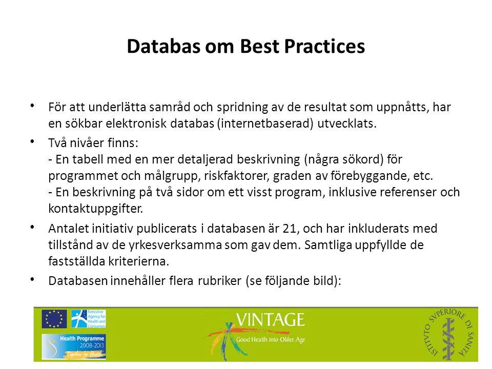 Databas om Best Practices • För att underlätta samråd och spridning av de resultat som uppnåtts, har en sökbar elektronisk databas (internetbaserad) u