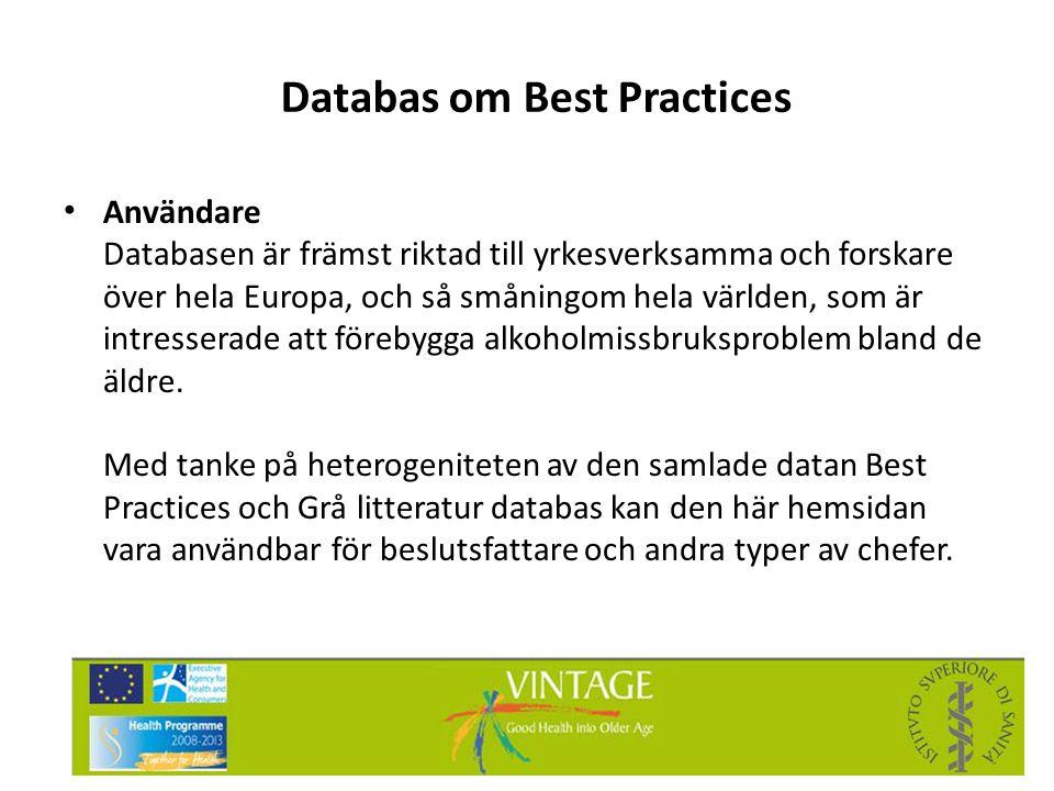 • Användare Databasen är främst riktad till yrkesverksamma och forskare över hela Europa, och så småningom hela världen, som är intresserade att föreb