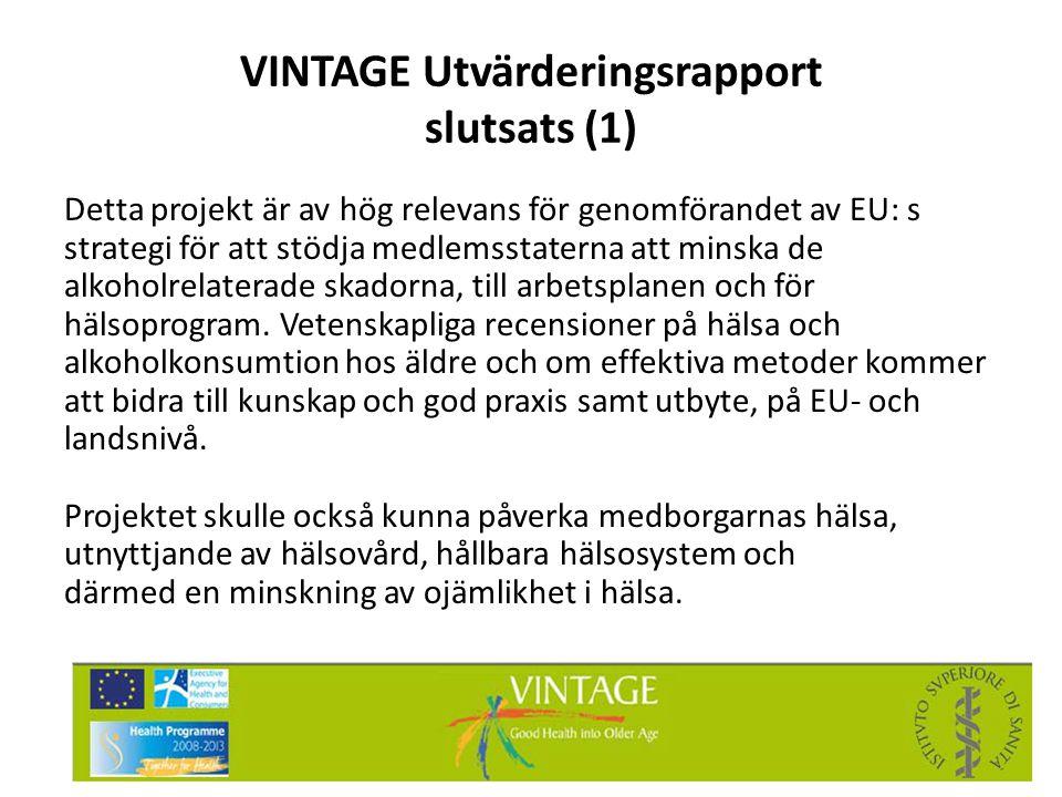 VINTAGE Utvärderingsrapport slutsats (1) Detta projekt är av hög relevans för genomförandet av EU: s strategi för att stödja medlemsstaterna att minsk
