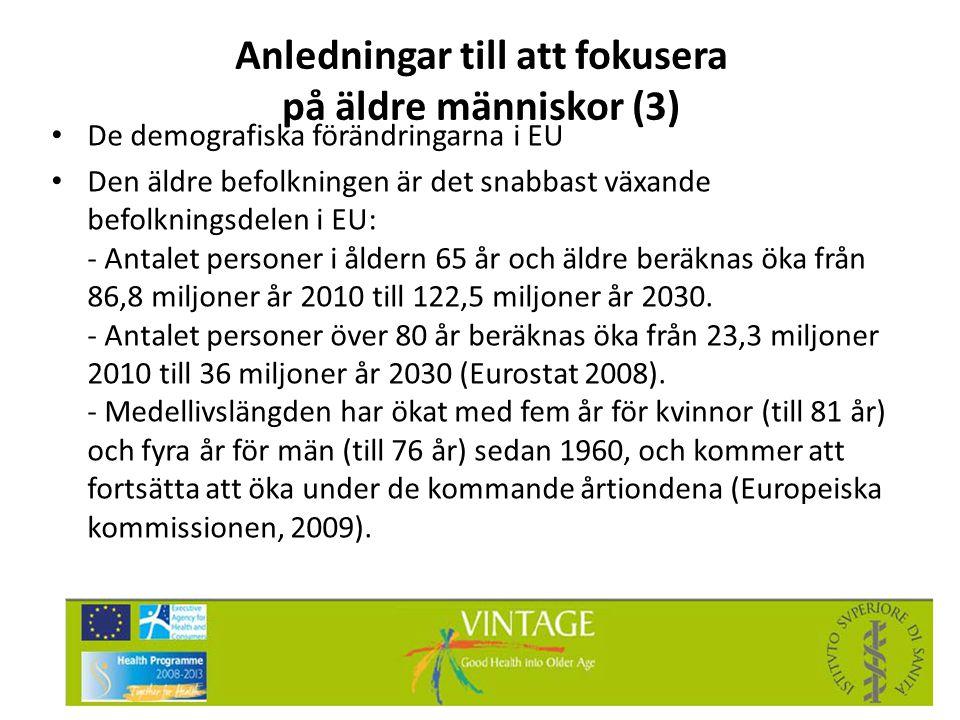 Anledningar till att fokusera på äldre människor (3) • De demografiska förändringarna i EU • Den äldre befolkningen är det snabbast växande befolkning