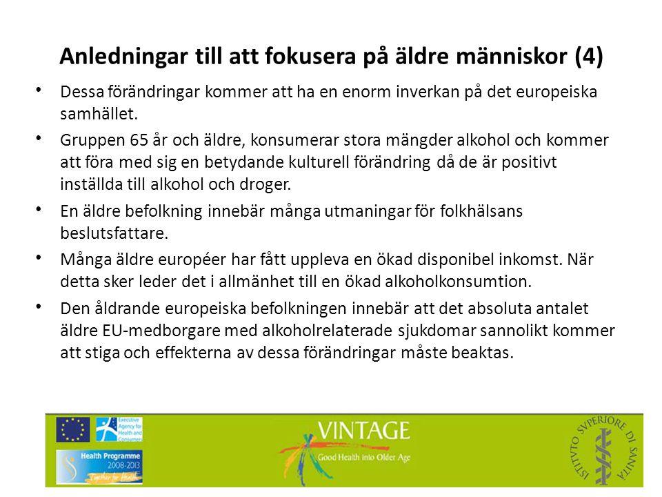 Anledningar till att fokusera på äldre människor (4) • Dessa förändringar kommer att ha en enorm inverkan på det europeiska samhället. • Gruppen 65 år