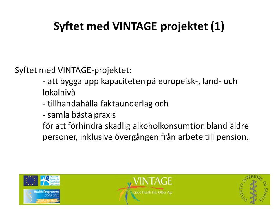 Syftet med VINTAGE projektet (1) Syftet med VINTAGE-projektet: - att bygga upp kapaciteten på europeisk-, land- och lokalnivå - tillhandahålla faktaun