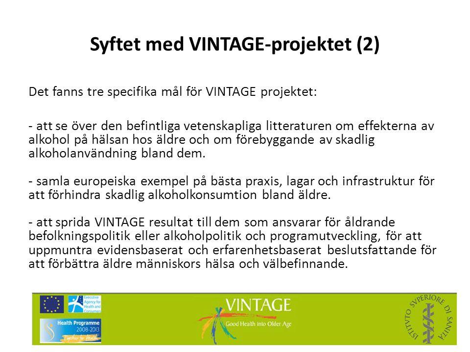 Syftet med VINTAGE-projektet (2) Det fanns tre specifika mål för VINTAGE projektet: - att se över den befintliga vetenskapliga litteraturen om effekte