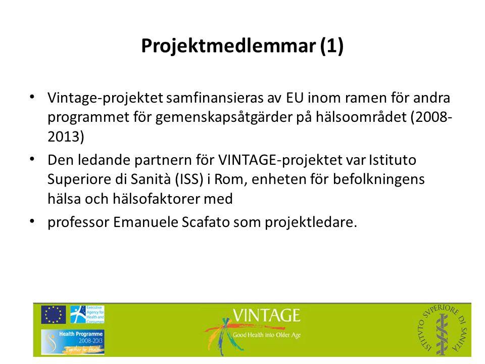 Projektmedlemmar (1) • Vintage-projektet samfinansieras av EU inom ramen för andra programmet för gemenskapsåtgärder på hälsoområdet (2008- 2013) • De