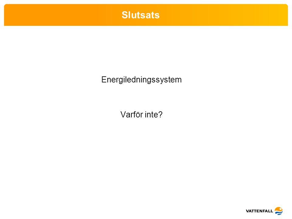 Slutsats Energiledningssystem Varför inte?