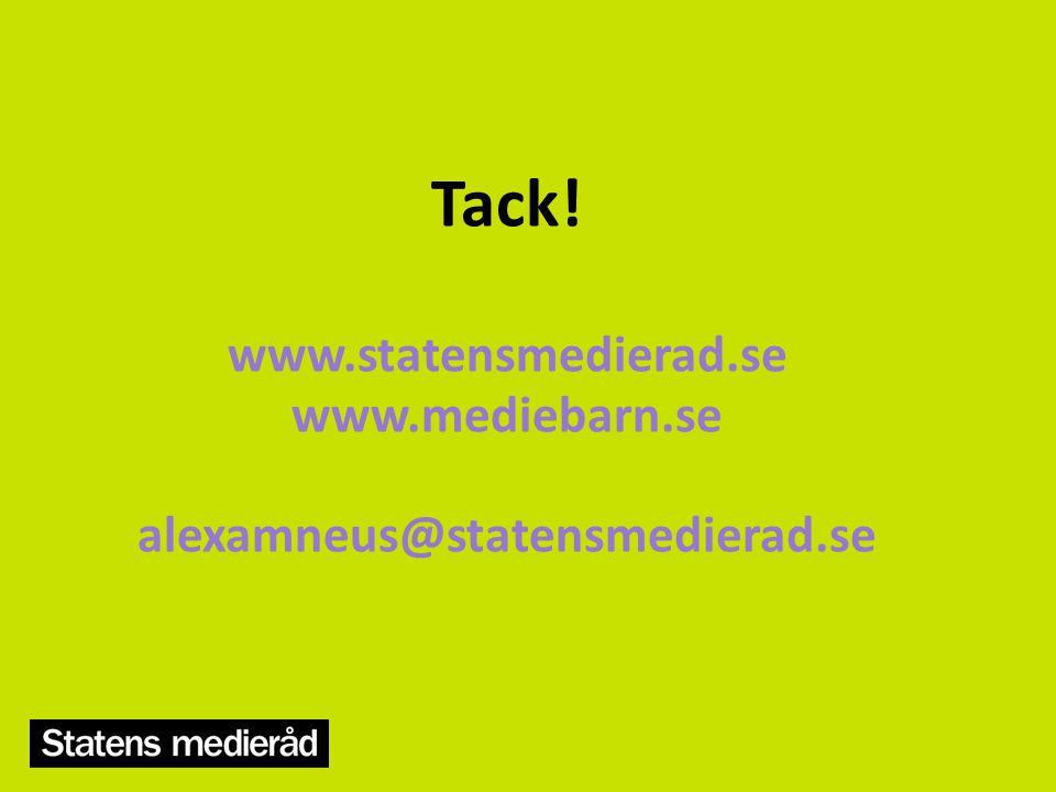 Tack! www.statensmedierad.se www.mediebarn.se alexamneus@statensmedierad.se