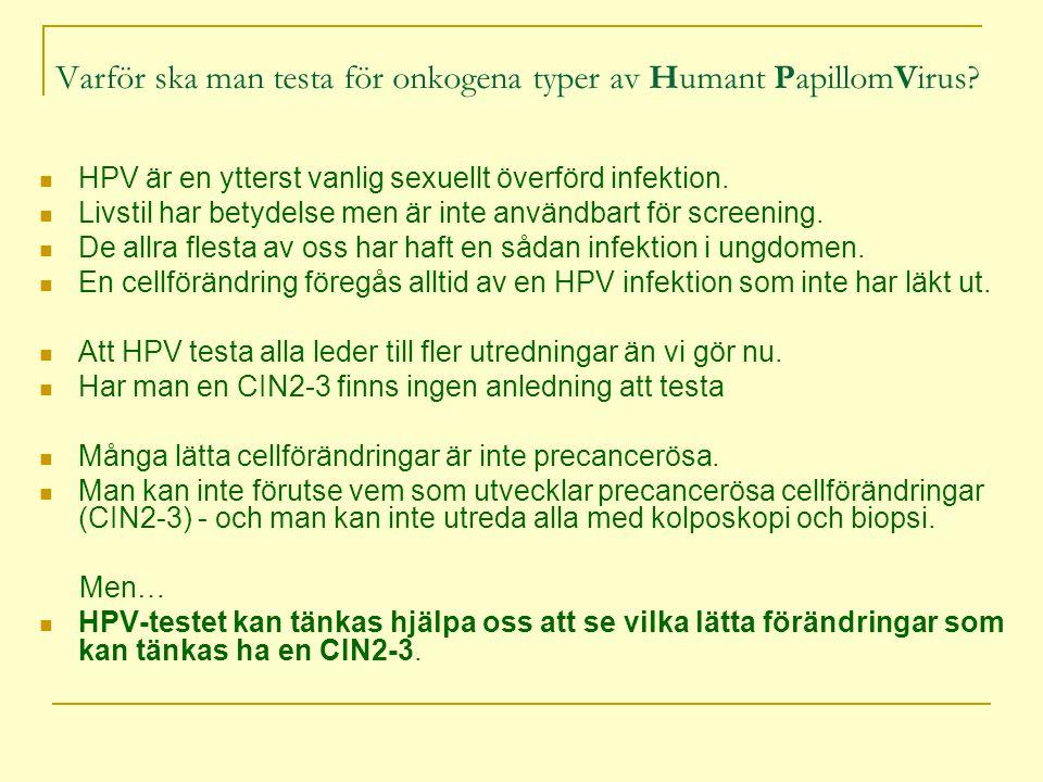 Varför ska man testa för onkogena typer av Humant PapillomVirus.
