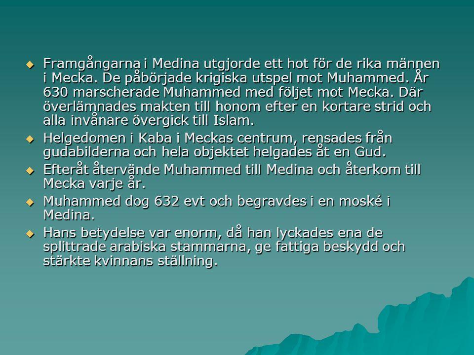  Framgångarna i Medina utgjorde ett hot för de rika männen i Mecka. De påbörjade krigiska utspel mot Muhammed. År 630 marscherade Muhammed med följet