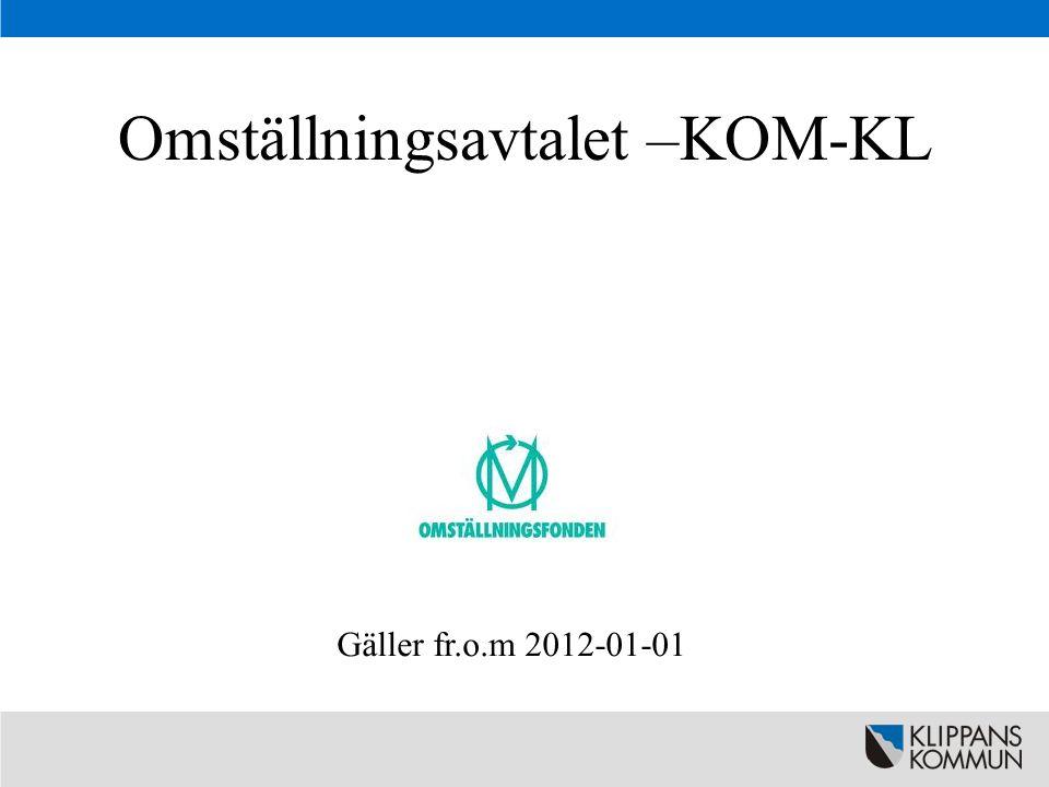 Omställningsavtalet –KOM-KL Gäller fr.o.m 2012-01-01