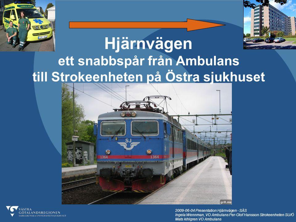 2009-06-04 Presentation Hjärnvägen - SÄS Ingela Wennman, VO Ambulans Per-Olof Hansson Strokeenheten SU/Ö Mats kihlgren VO Ambulans Göteborg • >500 000 invånare • 72 000 inv.