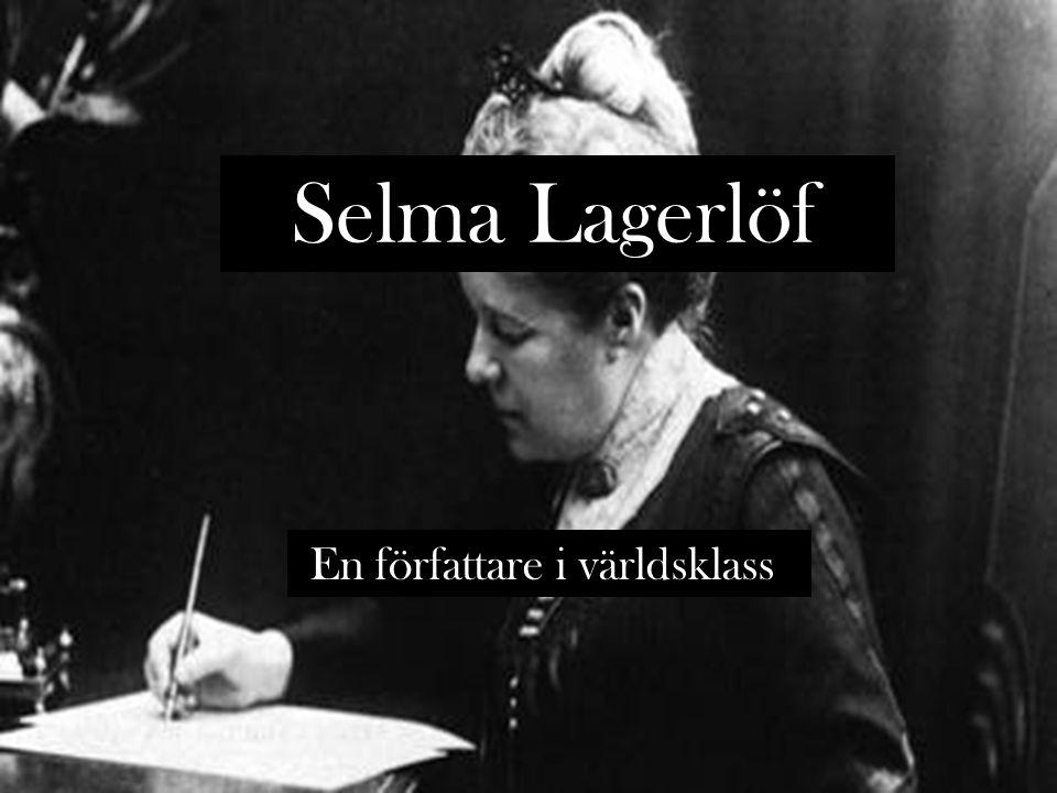 Selma Lagerlöf En författare i världsklass