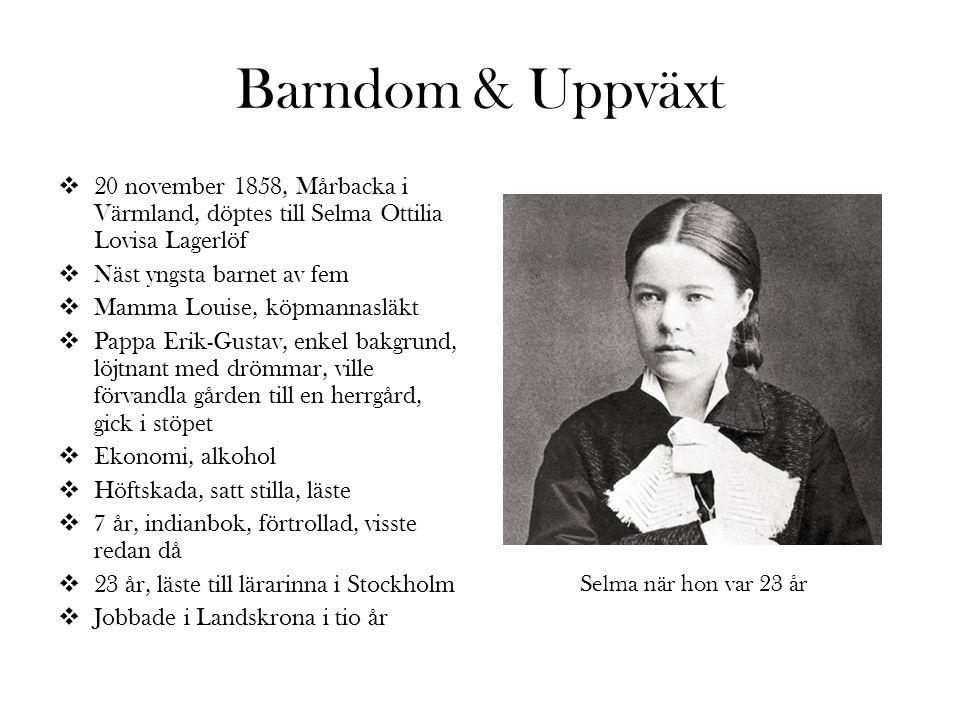 Barndom & Uppväxt 220 november 1858, Mårbacka i Värmland, döptes till Selma Ottilia Lovisa Lagerlöf NNäst yngsta barnet av fem MMamma Louise, kö