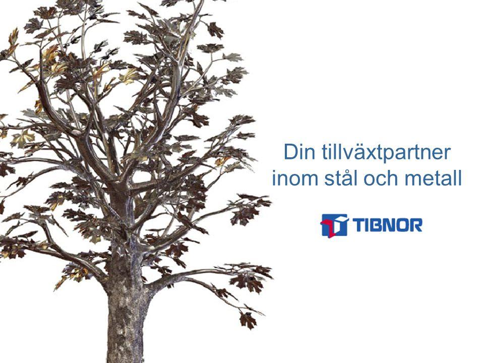 Samlad kompetens ger rikare skörd Tibnor är den ledande distributören av stål- och metallprodukter i Norden.