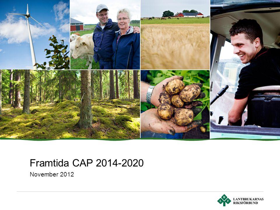 Sid 2 | Lantbrukarnas Riksförbund CAP •CAP = Common Agriculture Policy eller Gemensamma Jordbrukspolitiken
