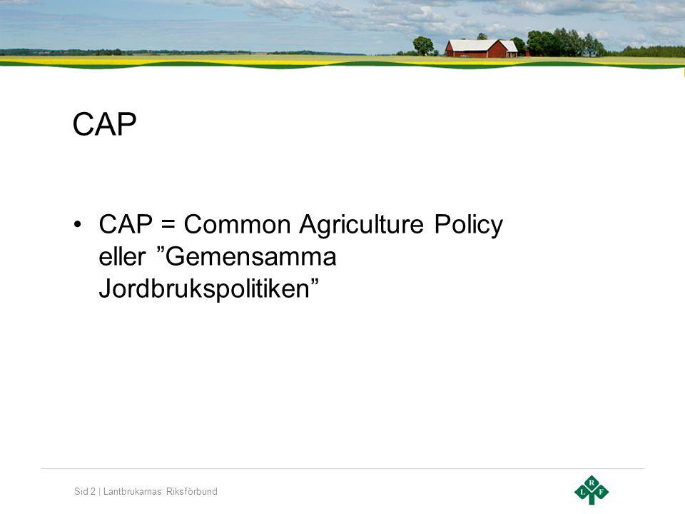 Sid 3 | Lantbrukarnas Riksförbund Pelare 1 och 2 •Pelare 1 = Gårdsstöd •Pelare 2 = Landsbygdsprogram (miljöersättningar, investeringsstöd m.m.) •Gårdsstöd = inkomststöd •Miljöersättning = ersättning för inkomstbortfall och merkostnader