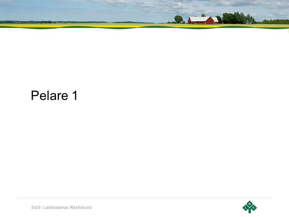Sid 9 | Lantbrukarnas Riksförbund Pelare 1