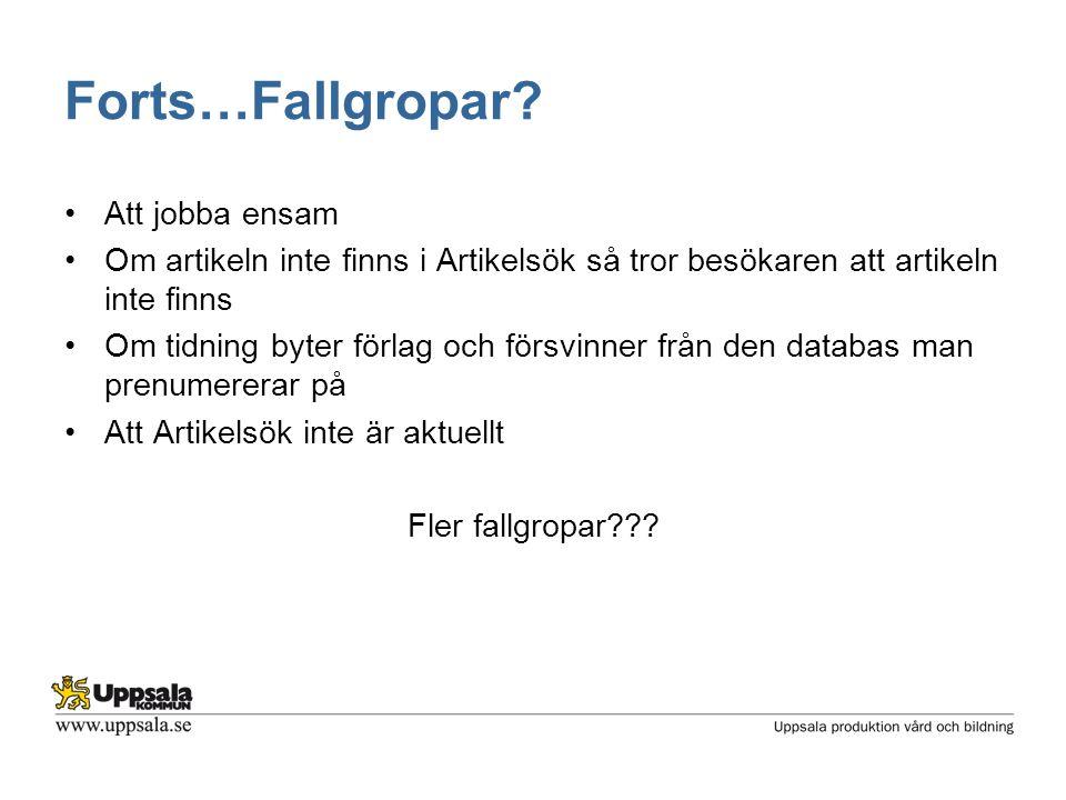 Forts…Fallgropar.