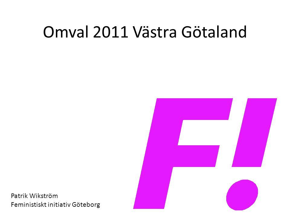 Omval 2011 Västra Götaland Patrik Wikström Feministiskt initiativ Göteborg