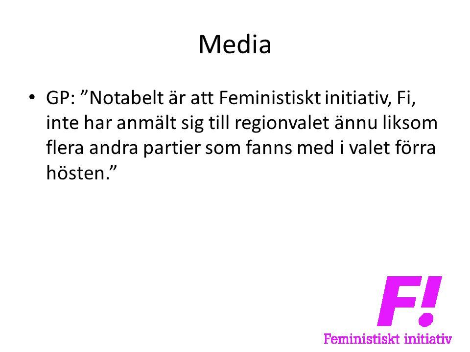 Media • GP: Notabelt är att Feministiskt initiativ, Fi, inte har anmält sig till regionvalet ännu liksom flera andra partier som fanns med i valet förra hösten.