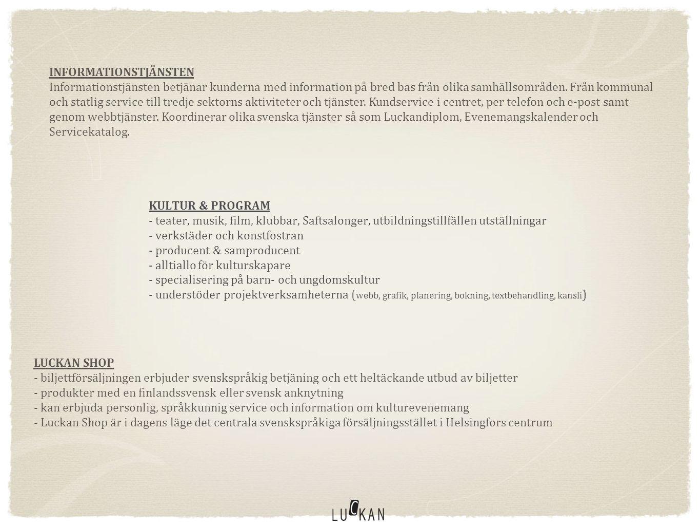 Luckanprojekt Luckan har utvecklats till en bra plattform för olika operativa aktiviteter i Svenskfinland - huvudmannen är unik, formbar och vet att ta tillfället i akt Luckan kan erbjuda bättre, mer heltäckande och professionellare service för olika målgrupper i samhället Svag basfinansiering tvingar oss att utvidga via projekthantering