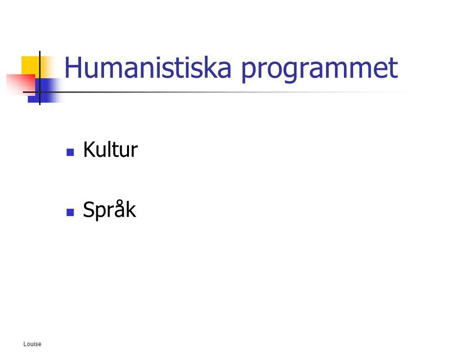 Louise Humanistiska programmet  Kultur  Språk