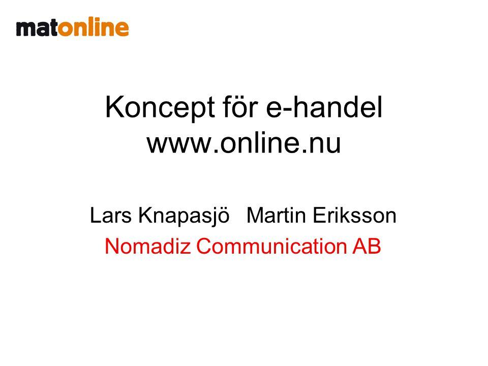 Koncept för e-handel www.online.nu Lars Knapasjö Martin Eriksson Nomadiz Communication AB