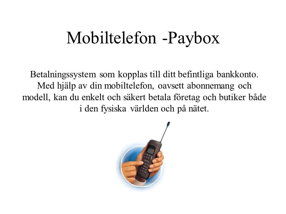 Mobiltelefon -Paybox Betalningssystem som kopplas till ditt befintliga bankkonto. Med hjälp av din mobiltelefon, oavsett abonnemang och modell, kan du