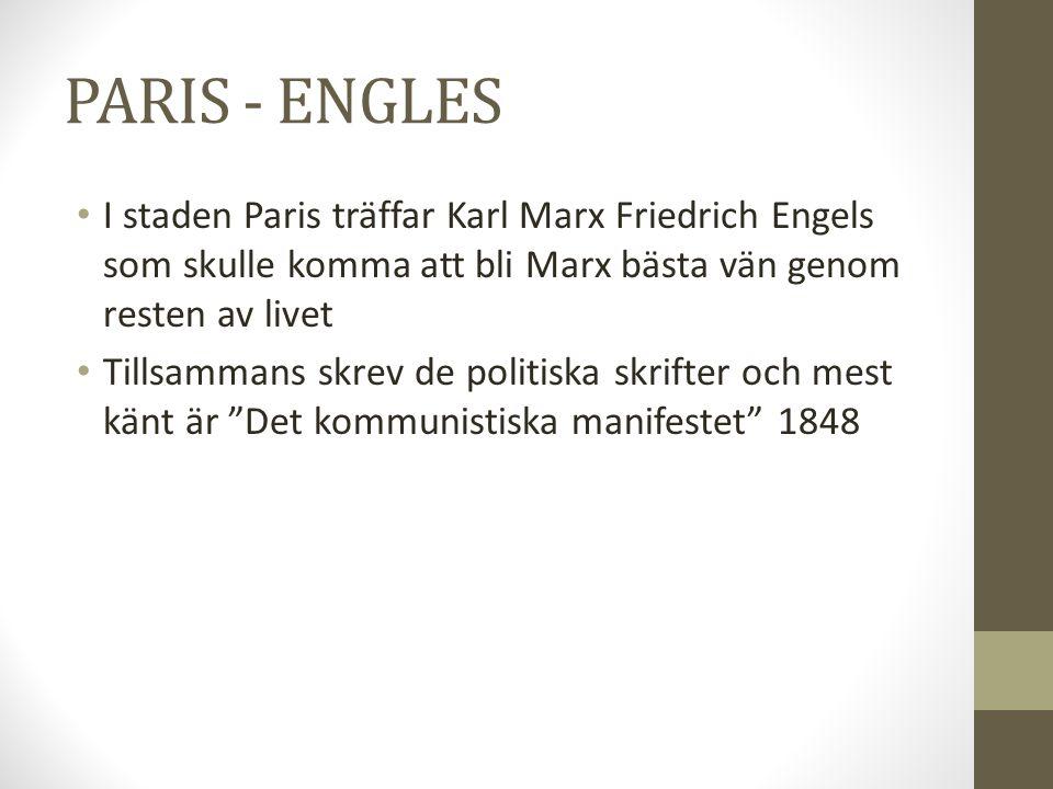 PARIS - ENGLES • I staden Paris träffar Karl Marx Friedrich Engels som skulle komma att bli Marx bästa vän genom resten av livet • Tillsammans skrev d