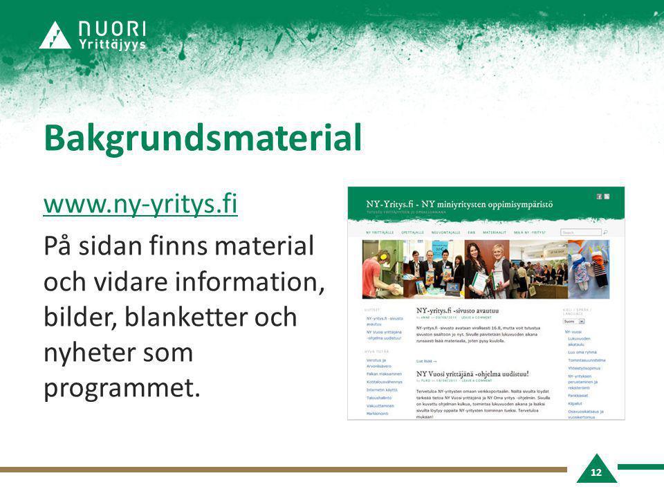 Bakgrundsmaterial www.ny-yritys.fi På sidan finns material och vidare information, bilder, blanketter och nyheter som programmet. 12