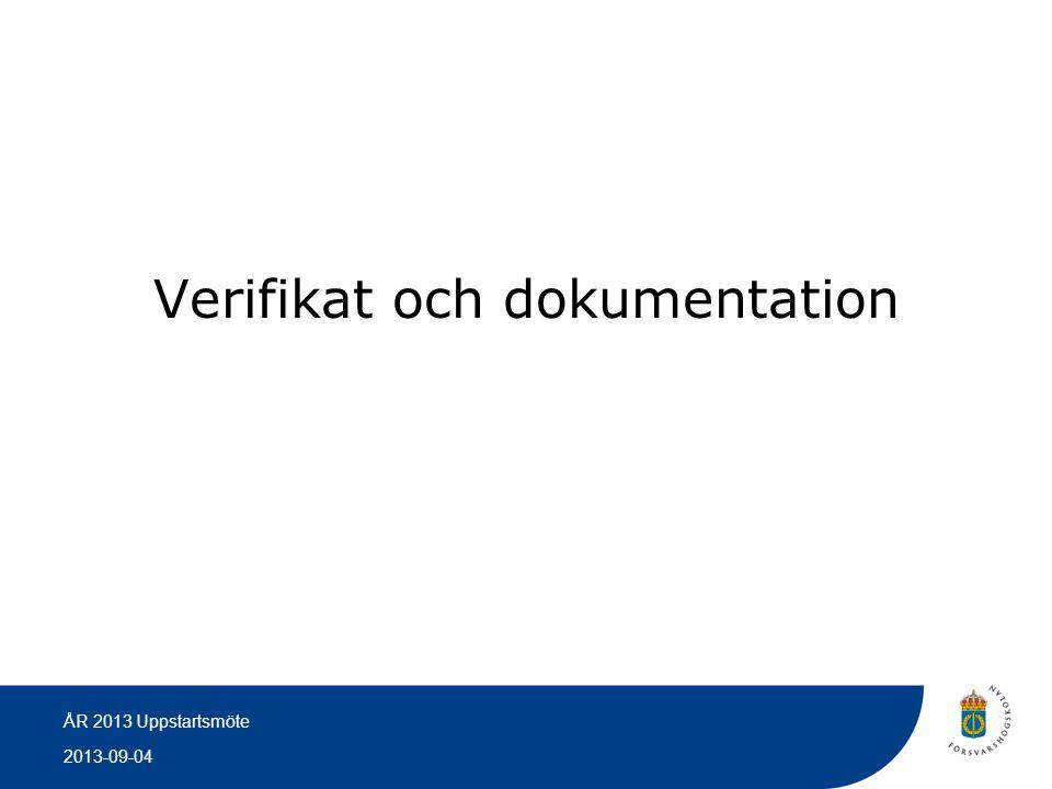 2013-09-04 ÅR 2013 Uppstartsmöte Verifikat och dokumentation