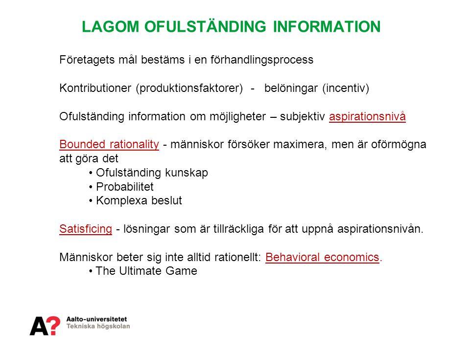 LAGOM OFULSTÄNDING INFORMATION Företagets mål bestäms i en förhandlingsprocess Kontributioner (produktionsfaktorer) - belöningar (incentiv) Ofulständi