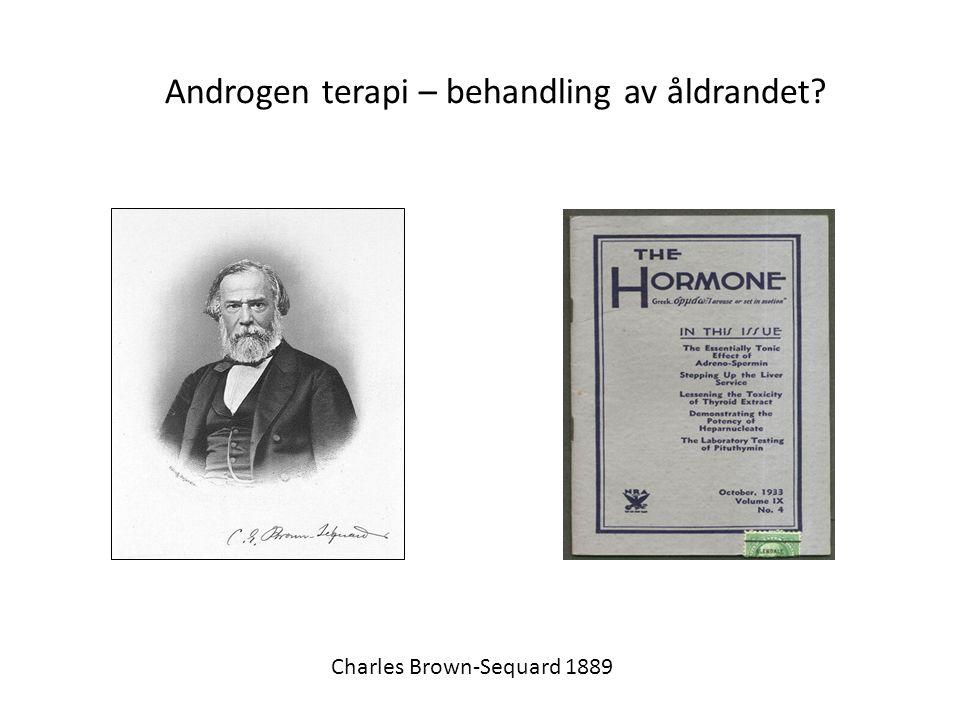 Androgen terapi – behandling av åldrandet? Charles Brown-Sequard 1889