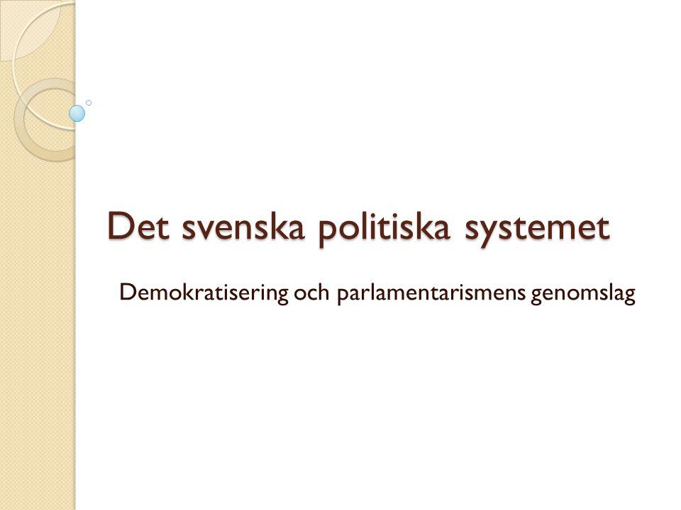 Sveriges demokratisering: fyra faser  1809 års konstitution och 1800-talets reformer  Kampen om den allmänna rösträtten  Parlamentarismens seger  Demokratins konsolidering