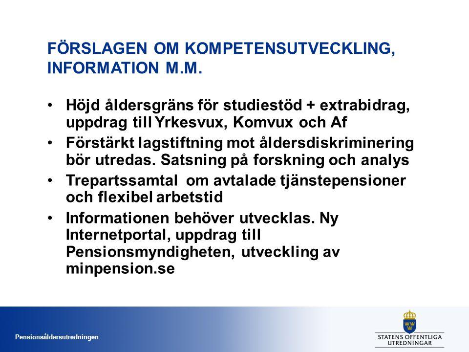 Pensionsåldersutredningen FÖRSLAGEN OM KOMPETENSUTVECKLING, INFORMATION M.M.