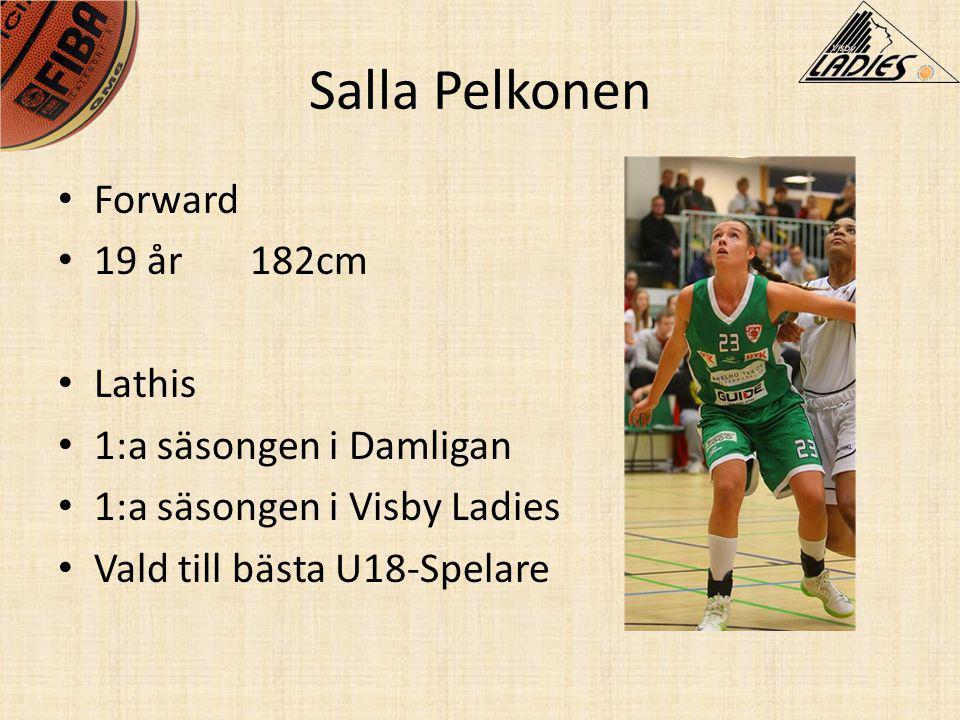 Salla Pelkonen • Forward • 19 år182cm • Lathis • 1:a säsongen i Damligan • 1:a säsongen i Visby Ladies • Vald till bästa U18-Spelare