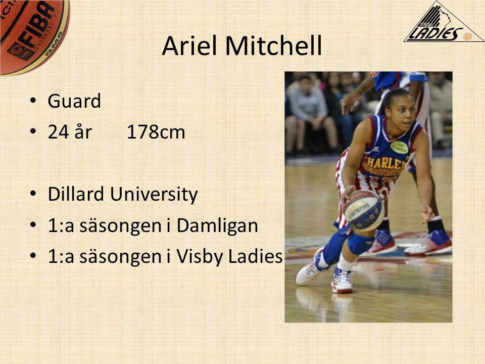 Ariel Mitchell • Guard • 24 år178cm • Dillard University • 1:a säsongen i Damligan • 1:a säsongen i Visby Ladies