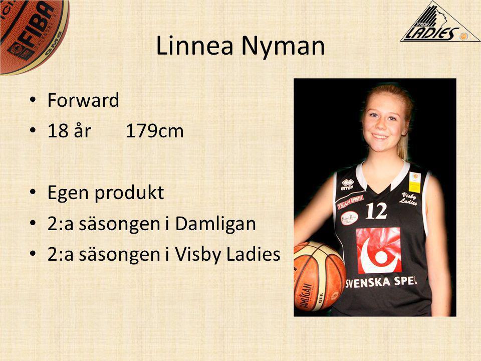 Linnea Nyman • Forward • 18 år179cm • Egen produkt • 2:a säsongen i Damligan • 2:a säsongen i Visby Ladies