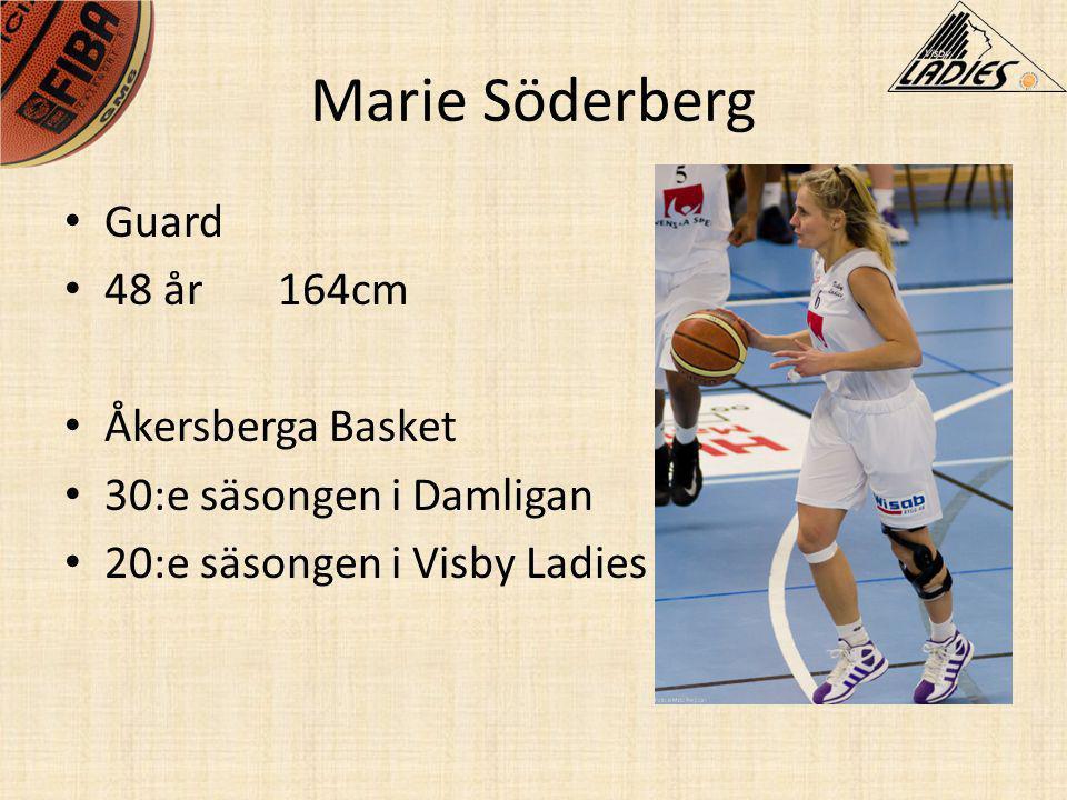 Marie Söderberg • Guard • 48 år164cm • Åkersberga Basket • 30:e säsongen i Damligan • 20:e säsongen i Visby Ladies