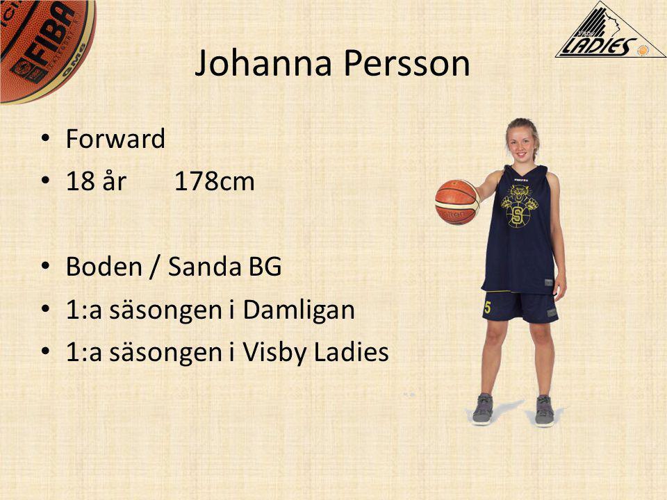 Johanna Persson • Forward • 18 år178cm • Boden / Sanda BG • 1:a säsongen i Damligan • 1:a säsongen i Visby Ladies