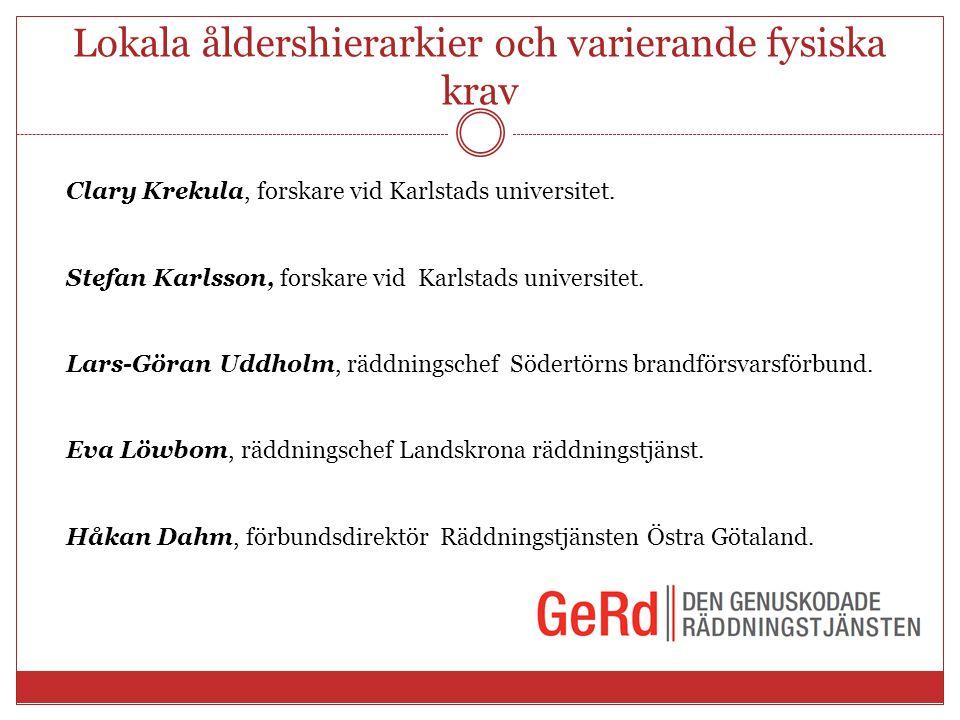 Lokala åldershierarkier och varierande fysiska krav Clary Krekula, forskare vid Karlstads universitet. Stefan Karlsson, forskare vid Karlstads univers