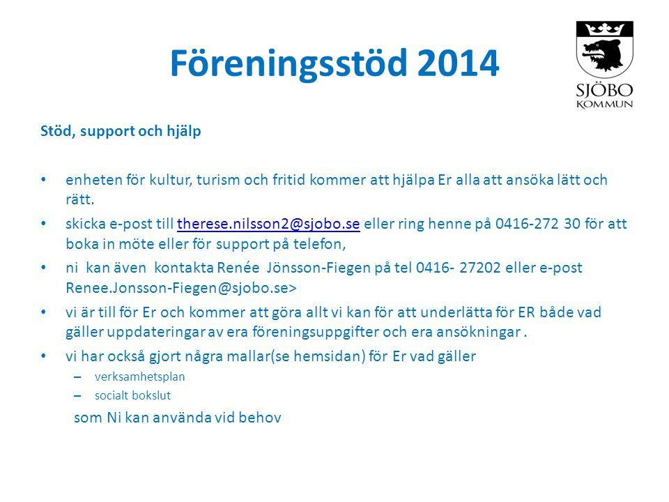 Föreningsstöd 2014 Stöd, support och hjälp • enheten för kultur, turism och fritid kommer att hjälpa Er alla att ansöka lätt och rätt.